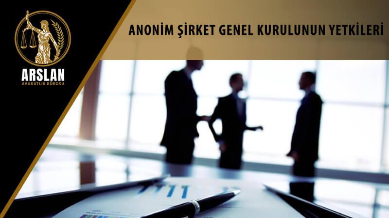 anonim-sirket-genel-kurulunun-yetkileri