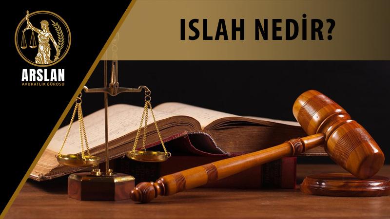 ISLAH NEDİR