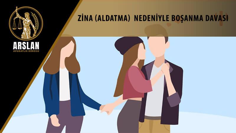 ZİNA (ALDATMA)  NEDENİYLE BOŞANMA DAVASI